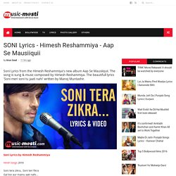 SONI Lyrics - Himesh Reshammiya - Aap Se Mausiiquii - MUSIC-MASTI.COM
