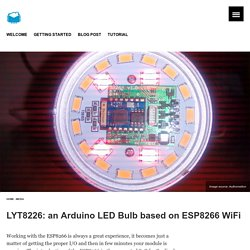 LYT8226: an Arduino LED Bulb based on ESP8266 WiFi