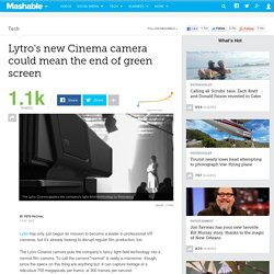 Lytro's new Cinema camera could mean the end of green screen