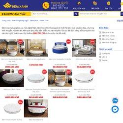 Đệm tròn chính hãng, Nệm tròn giá rẻ tại Hà Nội