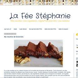 La Fée Stéphanie: Ma recette de brownies