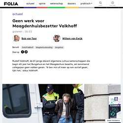 Geen werk voor Maagdenhuisbezetter Valkhoff - Folia
