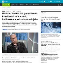 Ministeri Lindström tyytyväisenä: Presidentiltä vahva tuki hallituksen maahanmuuttolinjalle