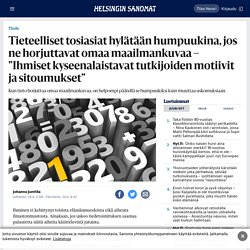 """Tieteelliset tosiasiat hylätään humpuukina, jos ne horjuttavat omaa maailmankuvaa – """"Ihmiset kyseenalaistavat tutkijoiden motiivit ja sitoumukset"""" - Tiede - HS.fi"""