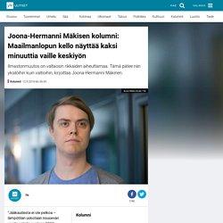 Joona-Hermanni Mäkisen kolumni: Maailmanlopun kello näyttää kaksi minuuttia vaille keskiyön