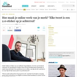 Hoe maak je online werk van je merk? 'Elke tweet is een 2.0-...