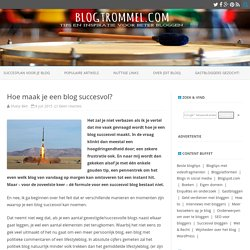 Hoe maak je een blog succesvol?
