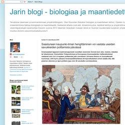 Jarin blogi - biologiaa ja maantiedettä: Saastuneen kaupunki-ilman hengittäminen voi vastata useiden savukkeiden polttamista päivässä