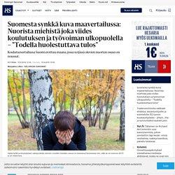 """Suomesta synkkä kuva maavertailussa: Nuorista miehistä joka viides koulutuksen ja työvoiman ulkopuolella – """"Todella huolestuttava tulos"""""""