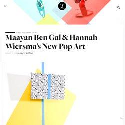 Maayan Ben Gal & Hannah Wiersma's New Pop Art