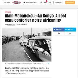Alain Mabanckou: «Au Congo, Ali est venu conforter notre africanité»