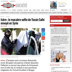 Isère: le macabre selfie de Yassin Salhi envoyé en Syrie