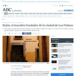 Rejón, el macabro fundador de la ciudad de Las Palmas