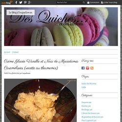 Crème Glacée Vanille et Noix de Macadamia Caramélisées (recette au thermomix) -