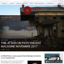"""UNIDIVERS : TNB """"JE SUIS UN PAYS"""" VINCENT MACAIGNE NOVEMBRE 2017 - Unidivers"""