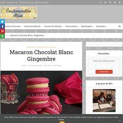 Macaron Chocolat Blanc Gingembre