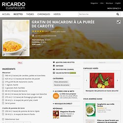 Gratin de macaroni à la purée de carotte Recettes