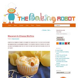 Macaroni & Cheese Muffins | The Baking Robot