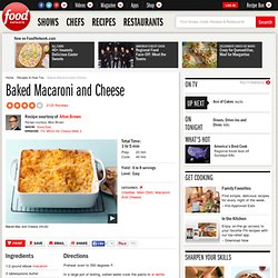 Baked Macaroni and Cheese Recipe : Alton Brown