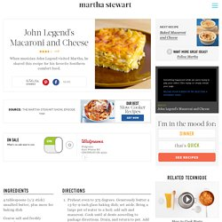 John Legends Macaroni and Cheese - Martha Stewart Recipes