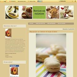 Macarons au chèvre et huile d'olive - Le blog de novice en cuisine