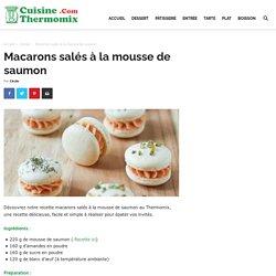 Macarons salés à la mousse de saumon - Cuisine Thermomix