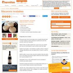 Macarons inratables : Recette de Macarons inratables