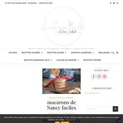 macarons de Nancy faciles - Le Sucré Salé d'Oum Souhaib