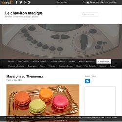 Macarons au Thermomix - Le chaudron magique