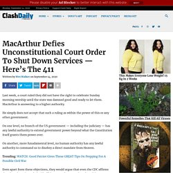 MacArthur Defies Unconstitutional Court Order To Shut Down Services