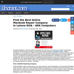 Find the Best Online Macbook Repair Company in Lahore DHA ARK Computers