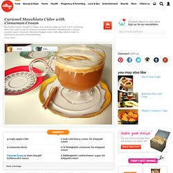 Caramel Macchiato Cider with Cinnamon Cream - iVillage