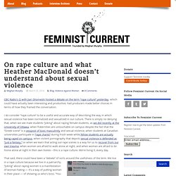 On rape culture and what Heather MacDonald doesn't understand about sexual violence