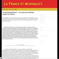 La Macdonaldisation* : son parcours Mondial jusqu'a la France.