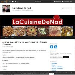 QUICHE SANS PÂTE A LA MACÉDOINE DE LÉGUMES ET DINDE - La cuisine de Nad