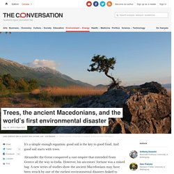 Trees, the ancient Macedonians, and the world's first environmental disaster