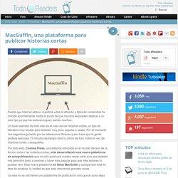 MacGuffin, una plataforma para publicar historias cortas