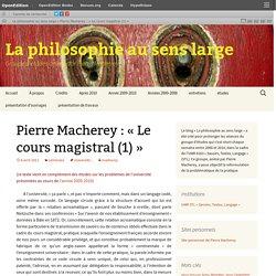 Pierre Macherey : «Le cours magistral (1)»