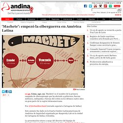 'Machete': empezó la ciberguerra en América Latina