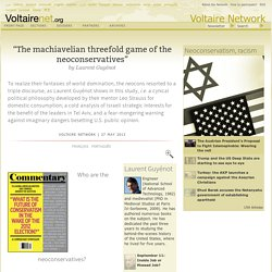 """""""The machiavelian threefold game of the neoconservatives"""", by Laurent Guyénot"""