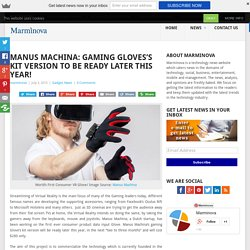 Manus Machina: Gaming Gloves's kit version to be ready later this year!
