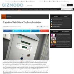 A Machine That Collects Tax From Prostitutes