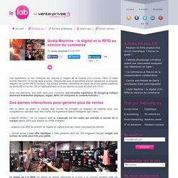 Undiz Machine : le digital et la RFID au service du commerce - Le Lab by vente-privee consulting