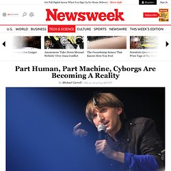 Part Human, Part Machine, Cyborgs Are Becoming A Reality