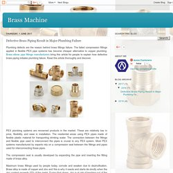 Brass Machine : Defective Brass Piping Result in Major Plumbing Failure