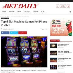 Top 5 Best Slot Machine Games for iPhone (Updated for 2021)