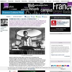 HOMME-MACHINE, A QUAND L'HYBRIDATION ? - France Culture Plus