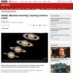 AAAS: Machine learning 'causing science crisis'