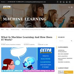 What Is Machine Learning And How Does IT Work? - Python and Machine Learning Courses