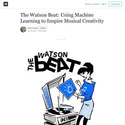 The Watson Beat: Using Machine Learning to Inspire Musical Creativity